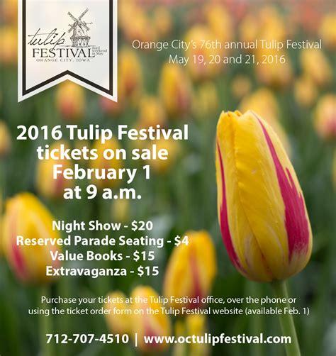 cesta tikeet 2016 enero 2016 tulip festival ticket sales begin feb 1 orange city
