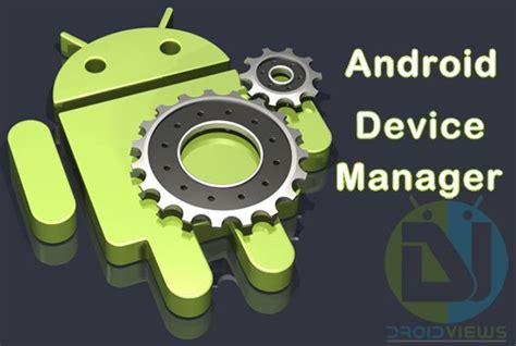 Android Device Manager by Backup Flash Root And Unroot Your Device With Android