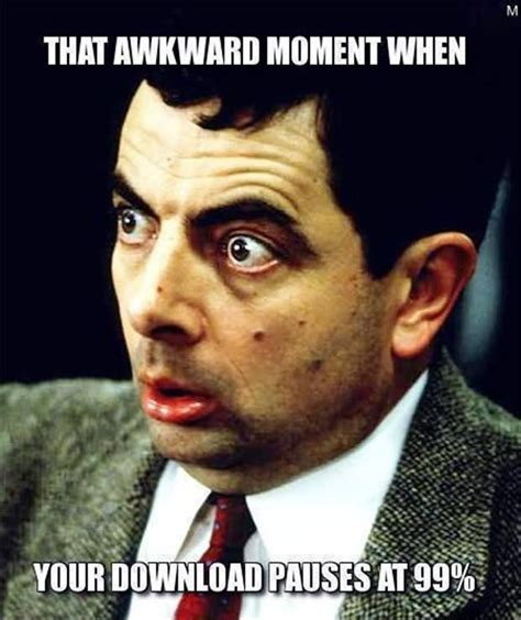 That Moment When Meme - mr bean meme that awkward moment when your download pauses