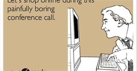 Conference Call Meme - let s shop online during this painfully boring conference
