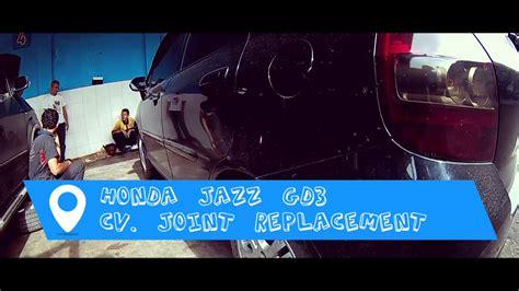 Cv Joinkepala As Roda Luar Jazz cara mengganti cv joint honda jazz gd3