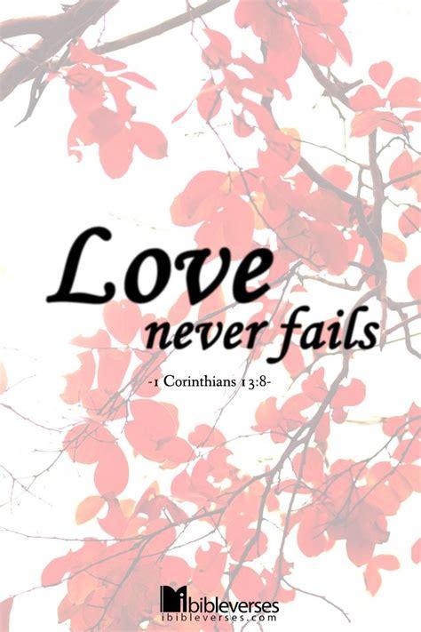 images of love never fails love never fails faith joy inspirations pinterest