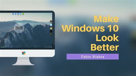 Look Better how to make windows 10 look better 2017
