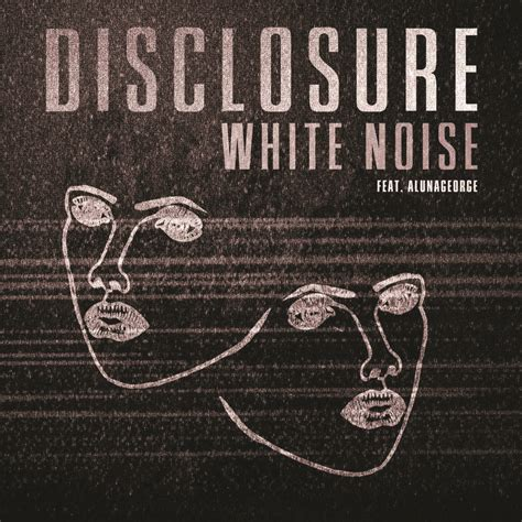 the noise ft disclosure white noise ft alunageorge davycroket