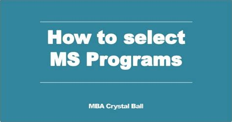 How To Choose The Right Mba Program by How To Select The Right Masters Ms Program And