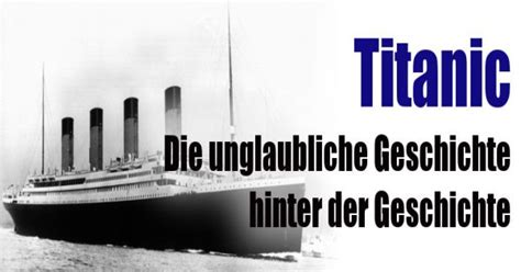 film titanic wahre geschichte titanic kuriose zuf 228 lle die geschichten hinter der