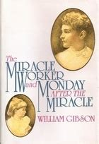 Monday After The Miracle Free Monday After The Miracle A Play In Three Acts By William Gibson Reviews Discussion