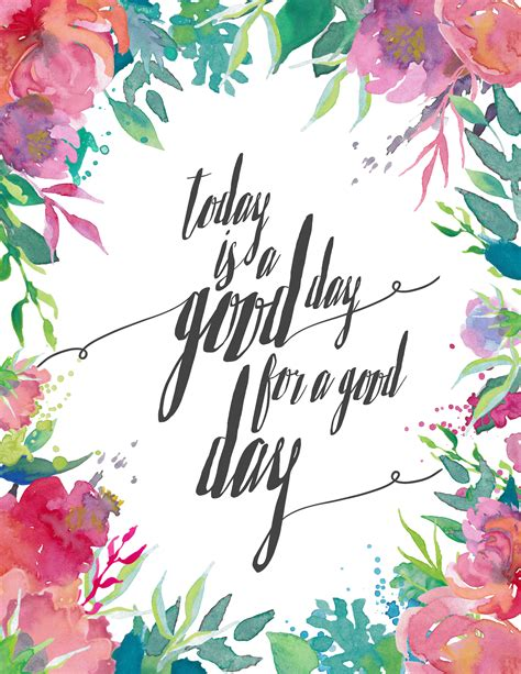printable spring quotes free spring printable today is a good day a burst of