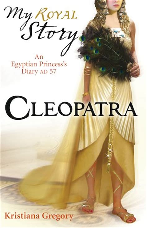 cleopatra s a novel royals collection my royal story cleopatra scholastic club