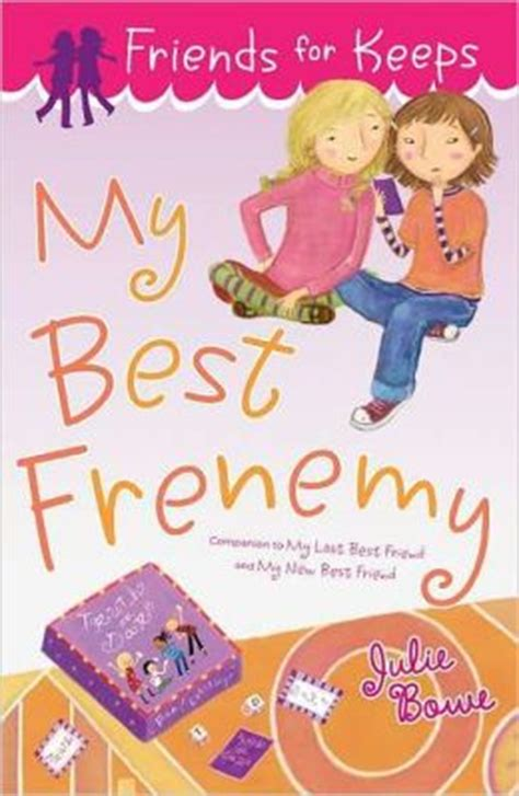 my friend series books my best frenemy friends for keeps series 3 by julie