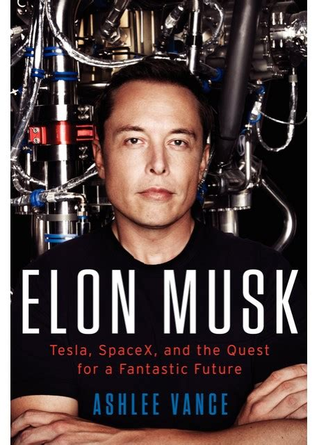 elon musk story crazy quotes from the latest elon musk book techstory