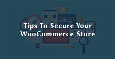 6 tips to help secure your woocommerce website wpexplorer