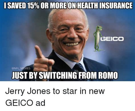 Jerry Jones Memes - 25 best memes about geico geico memes
