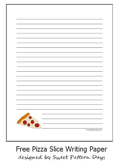 printable pizza recipes free printable pizza slice writing paper writing