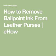 Remove Ballpoint Ink From Leather by The World S Catalog Of Ideas