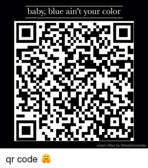 Meme Qr Code - baby blue ain t your color polarr filter by qr code
