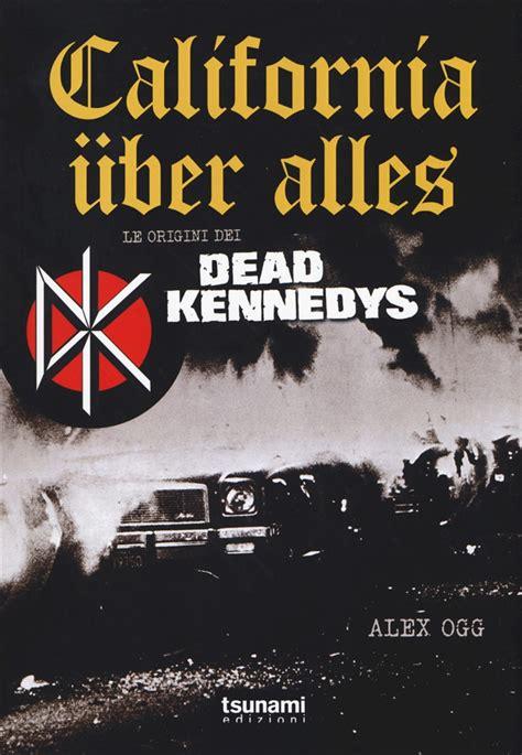 libro call for the dead libro california 252 ber alles le origini dei dead lafeltrinelli