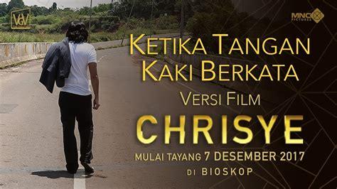 film chrisye di bioskop medan ketika tangan kaki berkata versi film chrisye mulai