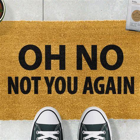 You Again Doormat by Buy Artsy Doormats Not You Again Door Mat Amara