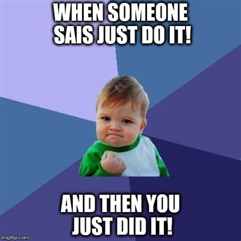 Just For You Meme - success kid meme imgflip