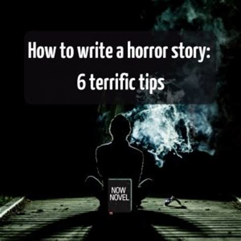 themes for a horror story how to write a horror story 6 terrific tips now novel