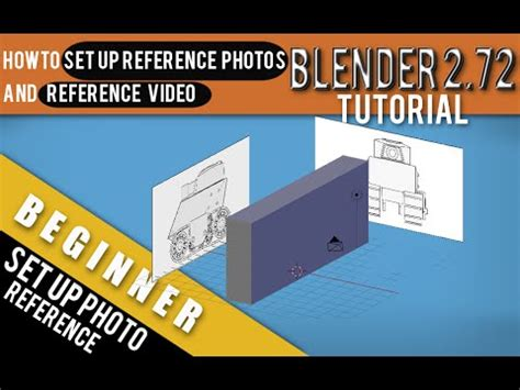 how to set up reference photos and in blender 2 72 b