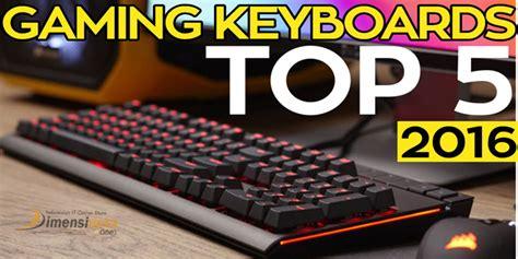 Update Top 5 Keyboard Gaming by Update Top 5 Keyboard Gaming Terbaik Terbaru Di Tahun 2018