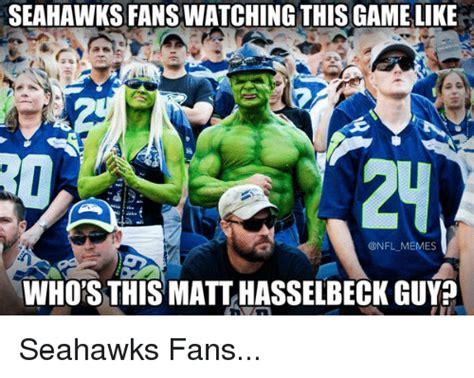 Seahawks Fan Meme - 25 best memes about seahawks fans seahawks fans memes