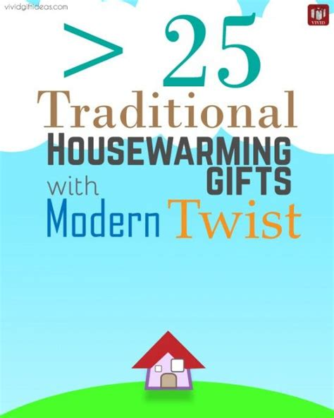 traditional housewarming gifts traditional housewarming gifts with modern twist