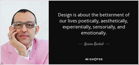 karim rashid wants you to realize how poorly designed top 9 quotes by karim rashid a z quotes