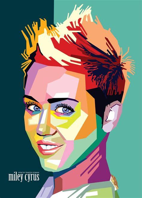 Pop Portrait Artists Wedha S Pop Portrait Of Miley Cyrus Wpap