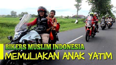 bikers muslim indonesia memuliakan anak yatim youtube