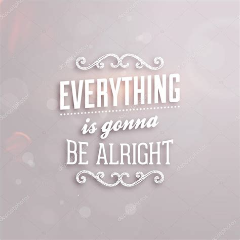 Everything Is quot everything is gonna be alright quot stock vector 169 ozerina