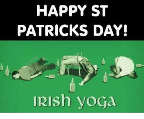 Happy St Patricks Day Meme - 25 best memes about irish yoga irish yoga memes