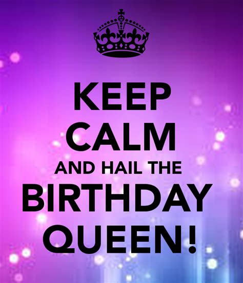 Keep Calm Birthday Meme - keep calm and hail the birthday queen poster miya
