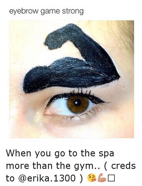 eyebrow game strong      spa