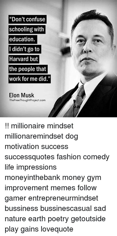 elon musk biography education don t confuse schooling with education i didn t go to