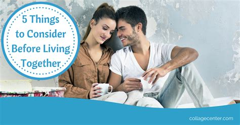5 Things To Consider Before Living Together Collage Center | 5 things to consider before living together collage center