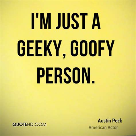 Just A Goofy peck quotes quotehd