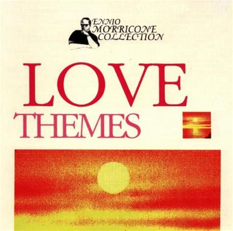 love themes instrumental ennio morricone collection love themes 1995