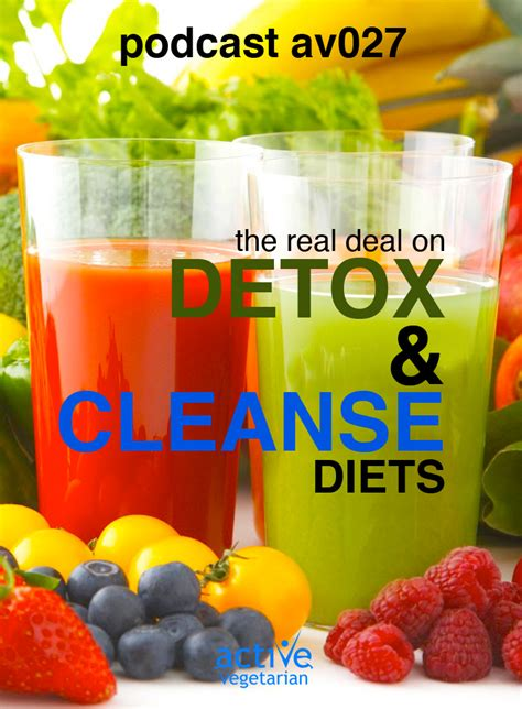 Is Detox Real by Av 027 The Real Deal On Detox And Cleanse Diets Active