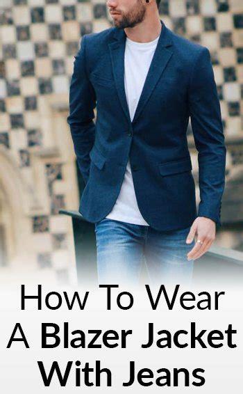 How To Wear A Blazer Jacket With Jeans Mens Style Guide   how to wear a blazer jacket with jeans matching blazers