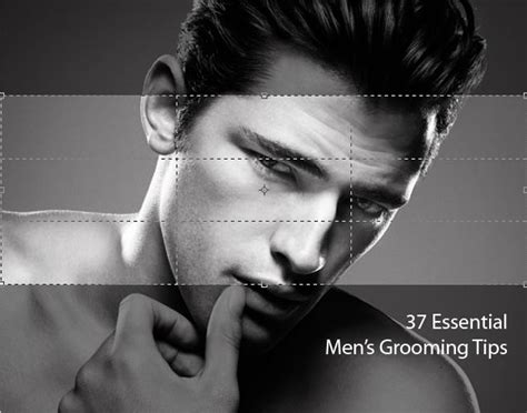 grooming tips 37 essential personal grooming tips for