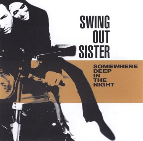 swing out music swing out sister somewhere deep in the night listen