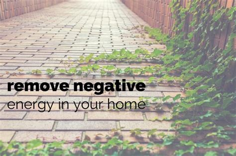 how to remove negative energy from house remove negative energy in your home