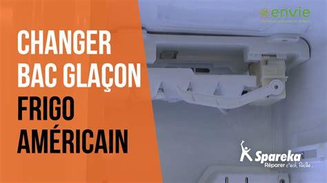 comment remplacer le bac 224 gla 231 ons de votre frigo
