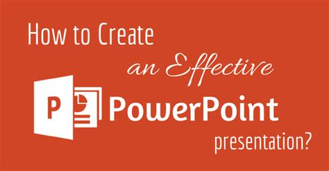 design effective powerpoint presentation how to create effective and successful power point