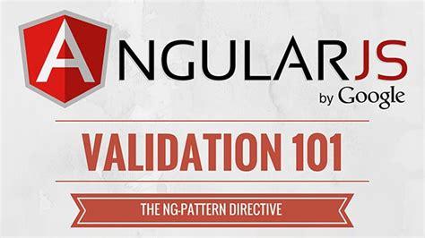 ng pattern angularjs tutorial validation 101 the ngpattern