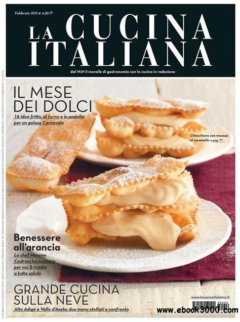 cucina italiana pdf la cucina italiana febbraio 2013 free ebooks