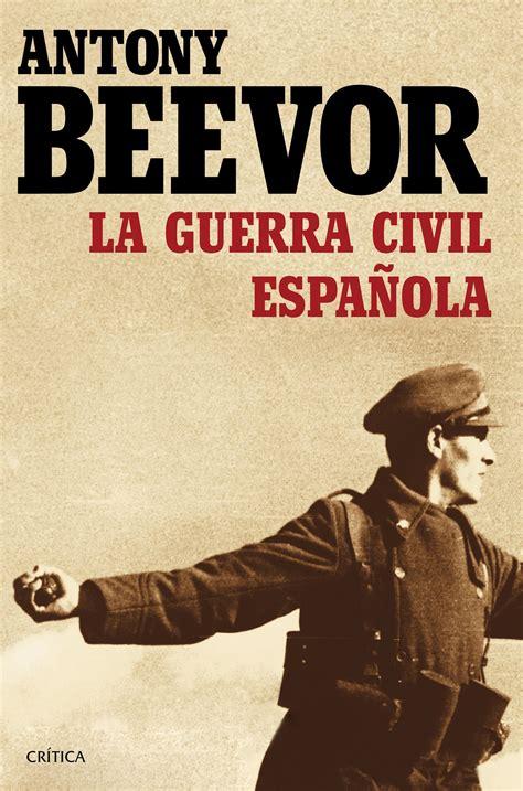 libro la guerra civil espanola descargar la guerra civil espa 241 ola pdf y epub al dia libros